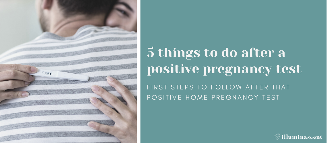 5 things to do after a positive pregnancy test
